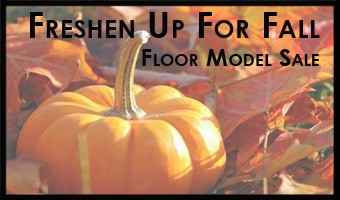 Fall Floor Model Sale